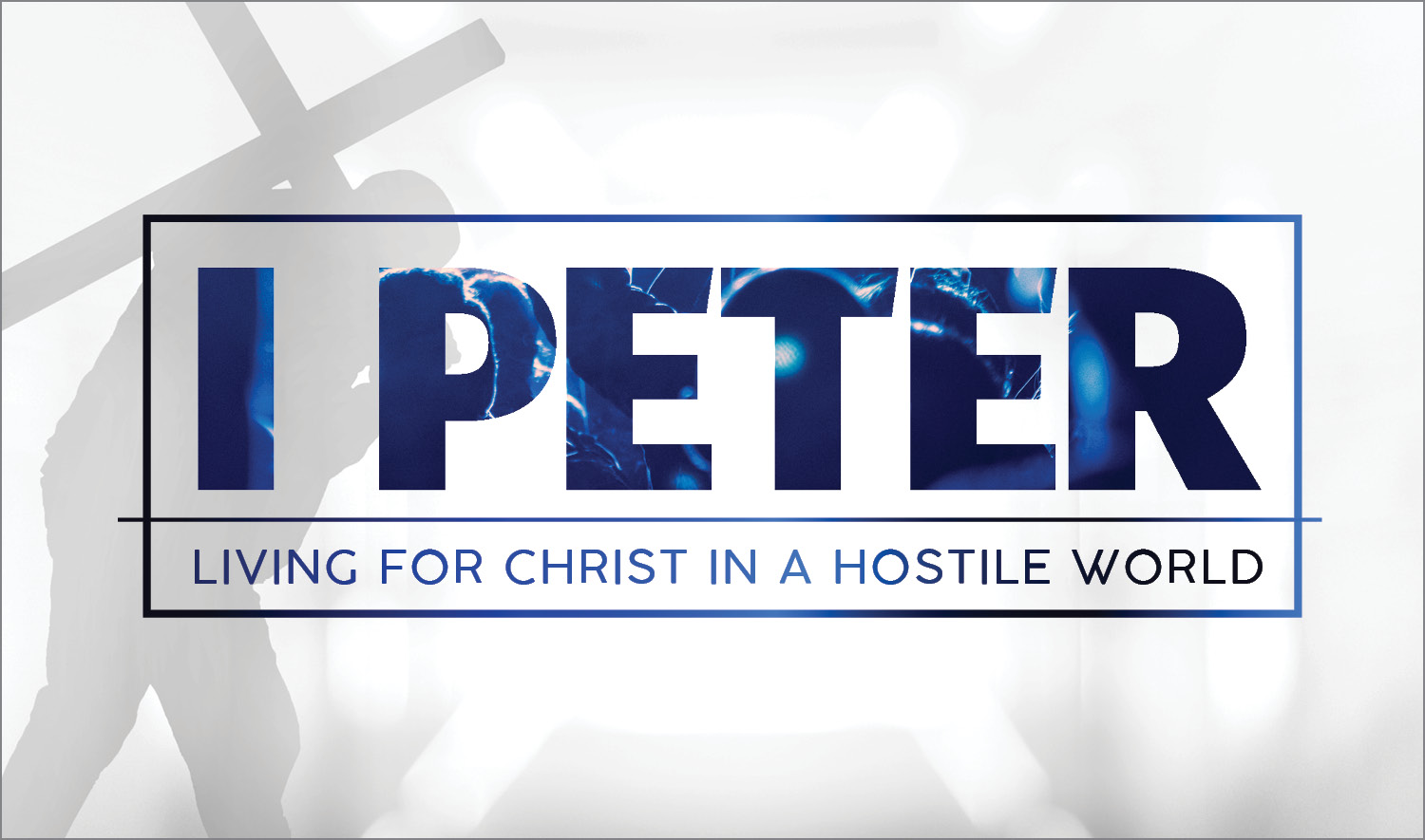 1 Peter: Living for Christ in a Hostile World